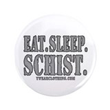 "Eat.Sleep.Schist. 3.5"" Button"