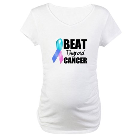 Beat Thyroid Cancer Maternity T-Shirt