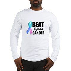 Beat Thyroid Cancer Long Sleeve T-Shirt