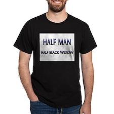 Half Man Half Black Widow T-Shirt