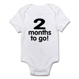 2 months to go! Infant Bodysuit