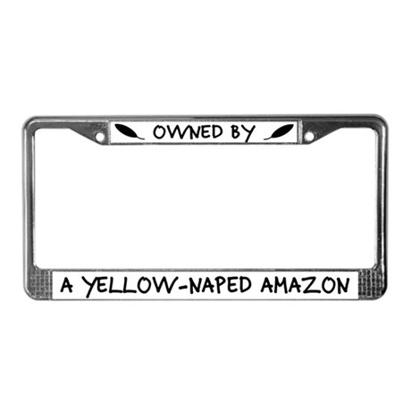 Owned by a Yellow Naped Amazon License Plate Frame