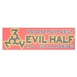 Evil Half in charge Bumper Sticker (10 pk)
