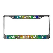 Do what Caique License Plate Frame