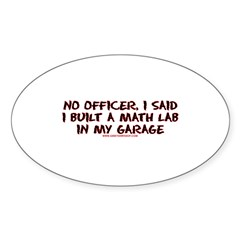 No Officer I Built A Math Lab Oval Sticker (50 pk)