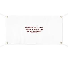 No Officer I Built A Math Lab Banner