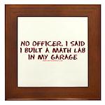 No Officer I Built A Math Lab Framed Tile