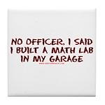 No Officer I Built A Math Lab Tile Coaster