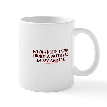 No Officer I Built A Math Lab Mug | Gifts For A Geek | Geek T-Shirts