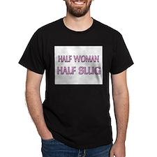 Half Woman Half Slug T-Shirt