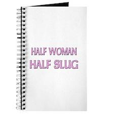 Half Woman Half Slug Journal