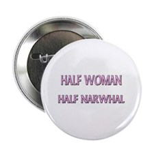"Half Woman Half Narwhal 2.25"" Button (10 pack)"
