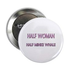 "Half Woman Half Minke Whale 2.25"" Button (10 pack)"