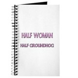 Half Woman Half Groundhog Journal