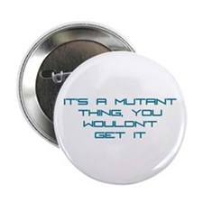 """It's a Mutant Thing 2.25"""" Button (10 pack)"""
