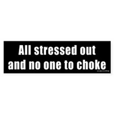 All Stressed Out Bumper Bumper Sticker