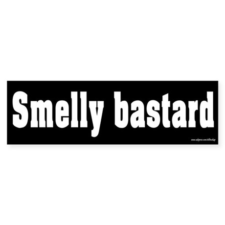 Smelly Bastard Bumper Sticker
