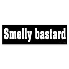 Smelly Bastard Bumper Bumper Sticker