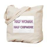 Half Woman Half Chipmunk Tote Bag