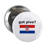 "Croatian - Got Pivo? 2.25"" Button"
