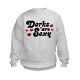Dorks are Sexy Sweatshirt