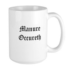 Manure Occureth Coffee Mug