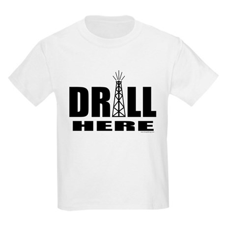 Drill Here Drill Now Kids Light T-Shirt