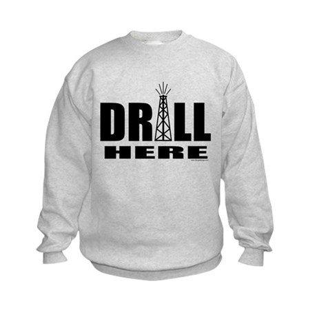 Drill Here Drill Now Kids Sweatshirt