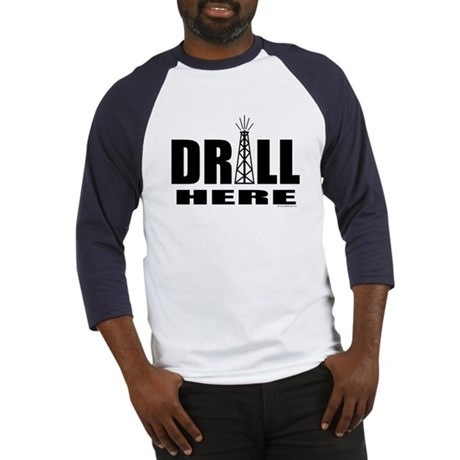 Drill Here Drill Now Baseball Jersey