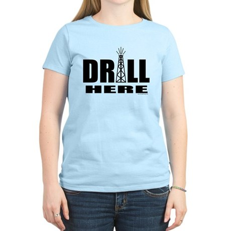 Drill Here Drill Now Women's Light T-Shirt