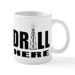 Drill Here Mug