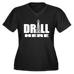 Drill Here Women's Plus Size V-Neck Dark T-Shirt