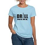 Drill Here Women's Light T-Shirt