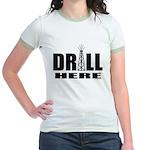 Drill Here Jr. Ringer T-Shirt