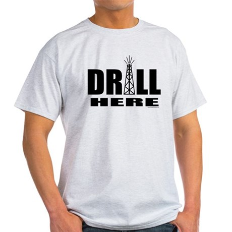 Drill Here Light T-Shirt