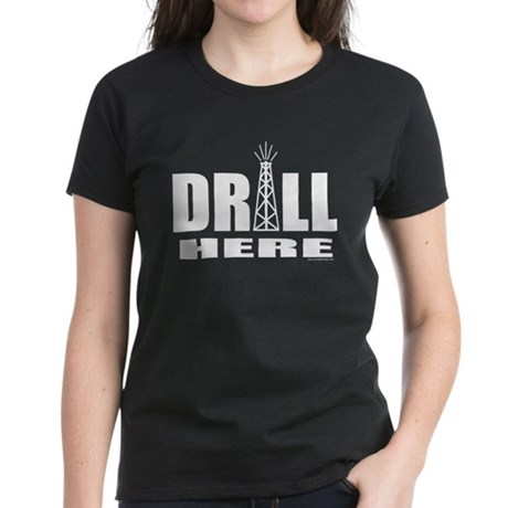 Drill Here Women's Dark T-Shirt