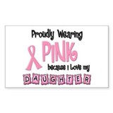 Proudly Wearing Pink 2 (Daughter) Decal