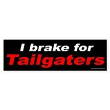 I Brake For Tailgaters (sticker)