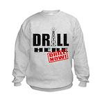 Drill Here and Now Kids Sweatshirt