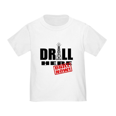 Drill Here and Now Toddler T-Shirt