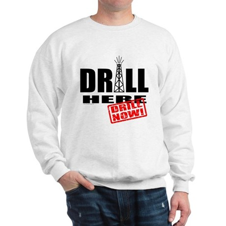 Drill Here and Now Sweatshirt