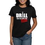 Drill Here and Now Women's Dark T-Shirt
