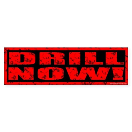 Drill Now! Stamped Bumper Sticker (50 pk)