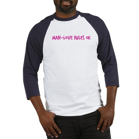 Man-Love Rules Ok Baseball Jersey