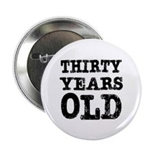 "Thirty Years Old 2.25"" Button (100 pack)"
