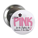 "I Wear Pink 14 (Fighters Survivors Taken) 2.25"" Bu"