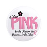 "I Wear Pink 14 (Fighters Survivors Taken) 3.5"" But"
