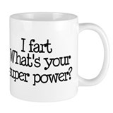 I Fart, What's Your Super Power Small Mug