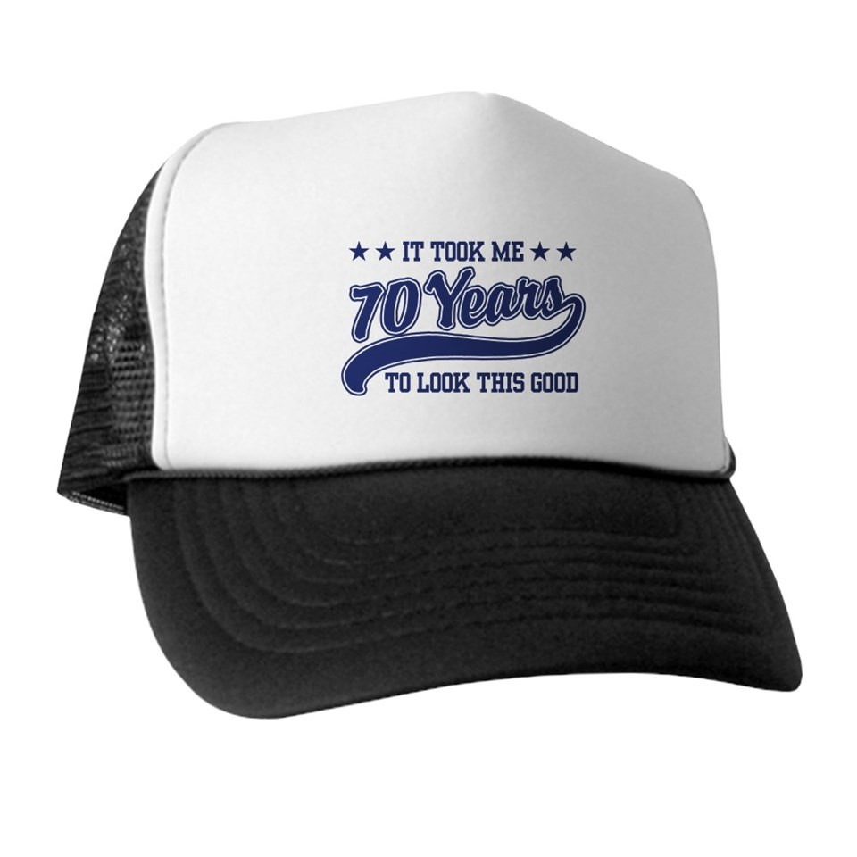 70 Gifts Hats Caps Funny 70th Birthday Trucker Hat