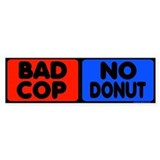 Bad Cop, No Donut Bumper Car Sticker